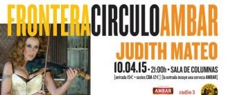 Ir al evento: Frontera Círculo Ambar: JUDITH MATEO