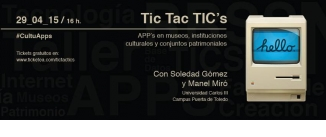Ir al evento: Tic Tac TIC's: APP's en museos, instituciones culturales y conjuntos patrimoniales