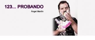 Ir al evento: Ángel Martín en 1,2,3... probando