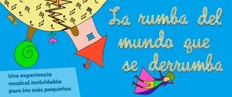 Ir al evento: Musical 'LA RUMBA DEL MUNDO QUE SE DERRUMBA'