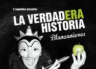 Ir al evento: LA VERDADERA HISTORIA DE BLANCANIEVES