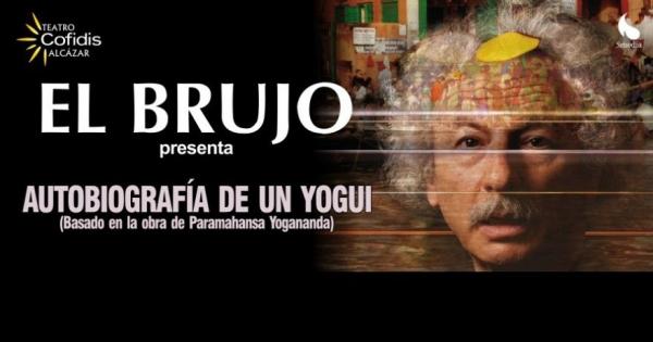 Go to event: AUTOBIOGRAFÍA DE UN YOGUI - El Brujo