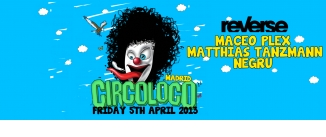 Go to event: REVERSE: CIRCO LOCO MADRID