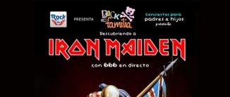 Ir al evento: ROCK EN FAMILIA - IRON MAIDEN