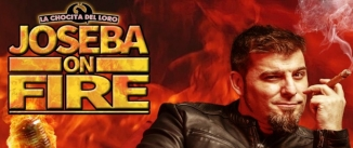 Ir al evento: JOSEBA ON FIRE