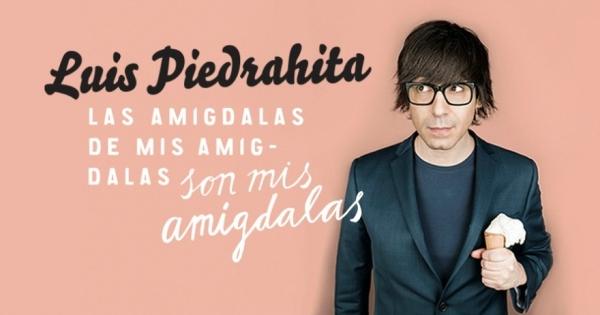 Ir al evento: LUÍS PIEDRAHITA - Las amigdalas de mis ...