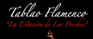 Ir al evento: FLAMENCO en ESTACIÓN LOS PORCHES