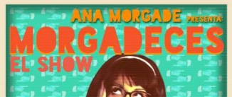 Ir al evento: MORGADECES - Ana Morgade (2ª temporada)