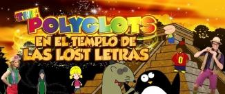 Ir al evento: The Polyglots en el Templo de las Lost Letras