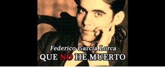 Ir al evento: QUE NO HE MUERTO Federico García Lorca
