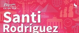 Ir al evento: SANTI RODRIGUEZ, COMO EN CASA DE UNO ... EN NINGUN SITIO