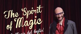 Ir al evento: THE SPIRIT OF MAGIC. ¡LA MAGIA DEL INGLÉS!