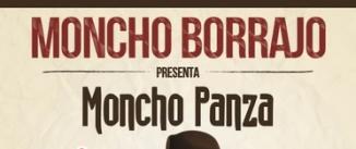 Ir al evento: MONCHO PANZA. BORRAJEANDO EL QUIJOTE