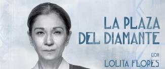 Ir al evento: LA PLAZA DEL DIAMANTE - Lolita Flores