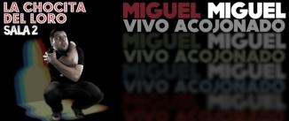 Ir al evento: MIGUEL MIGUEL - Vivo acojonado