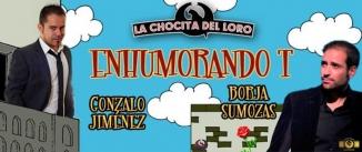 Ir al evento: GONZALO JIMÉNEZ + BORJA SUMOZAS, Enhumorando-T